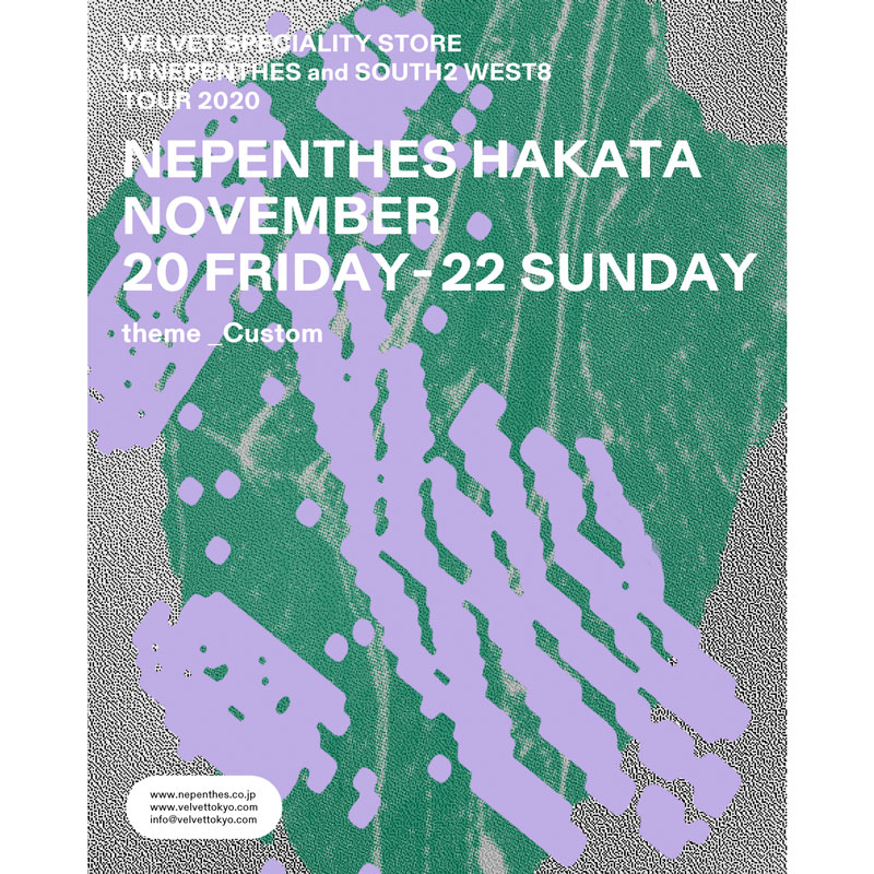 「VELVET SPECIALITY STORE」in NEPENTHES HAKATA – 11.20 START